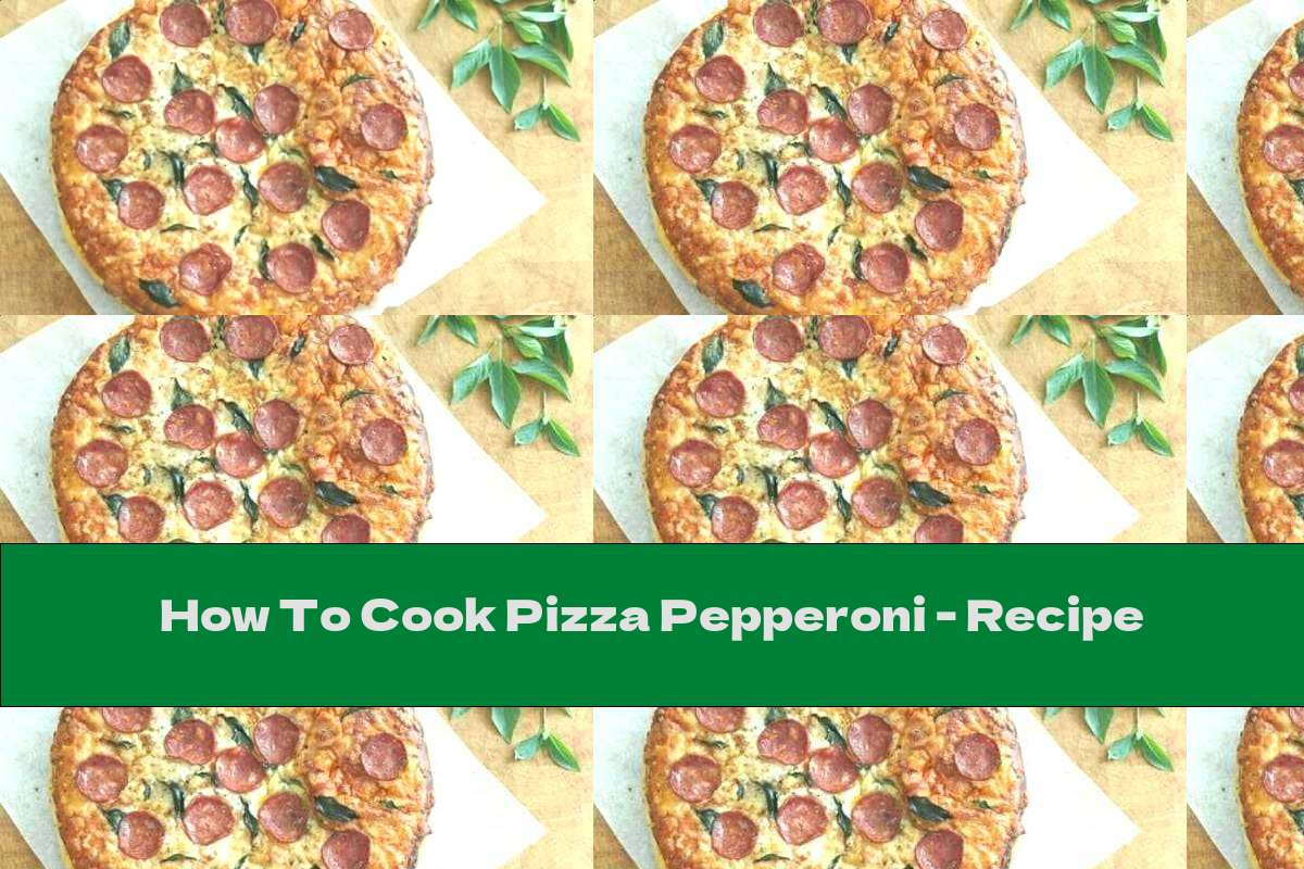 How To Cook Pizza Pepperoni - Recipe