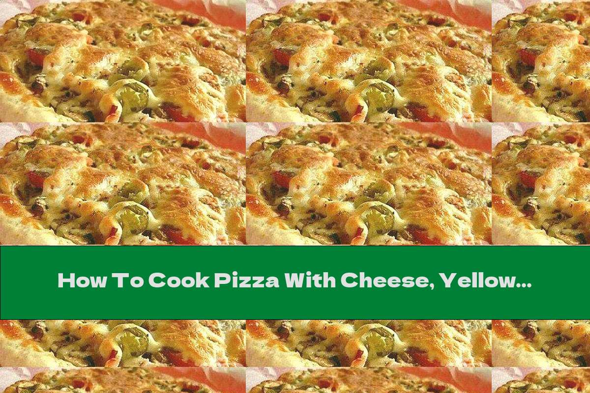 How To Cook Pizza With Cheese, Yellow Cheese And Tomatoes - Recipe