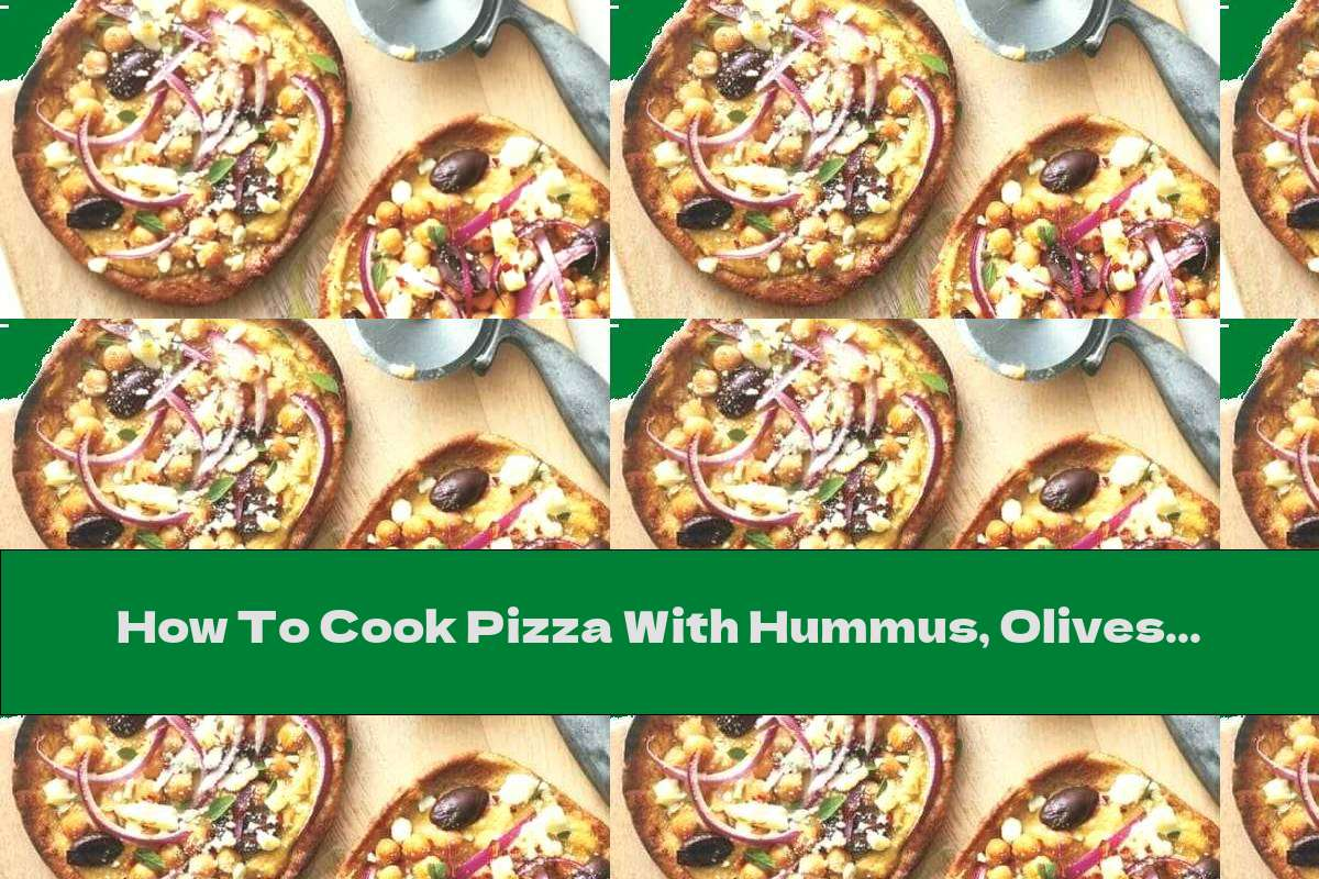 How To Cook Pizza With Hummus, Olives And Feta Cheese - Recipe