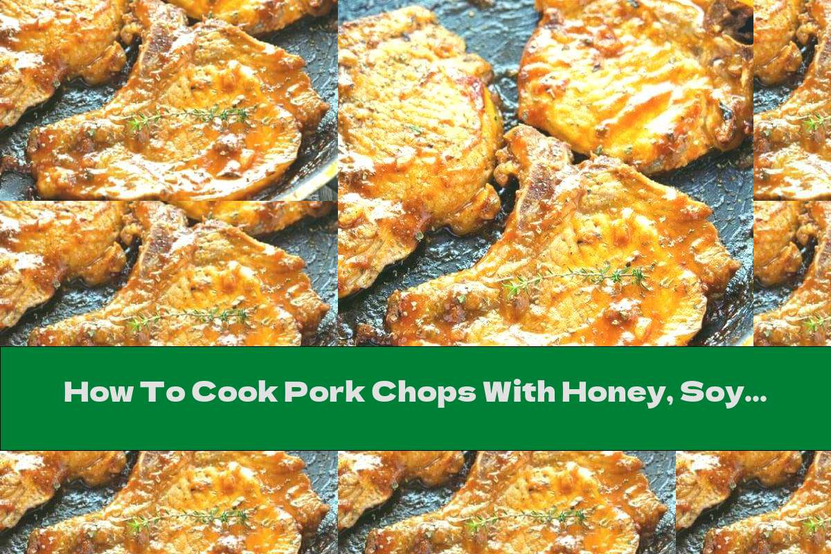 How To Cook Pork Chops With Honey, Soy Sauce And Garlic - Recipe
