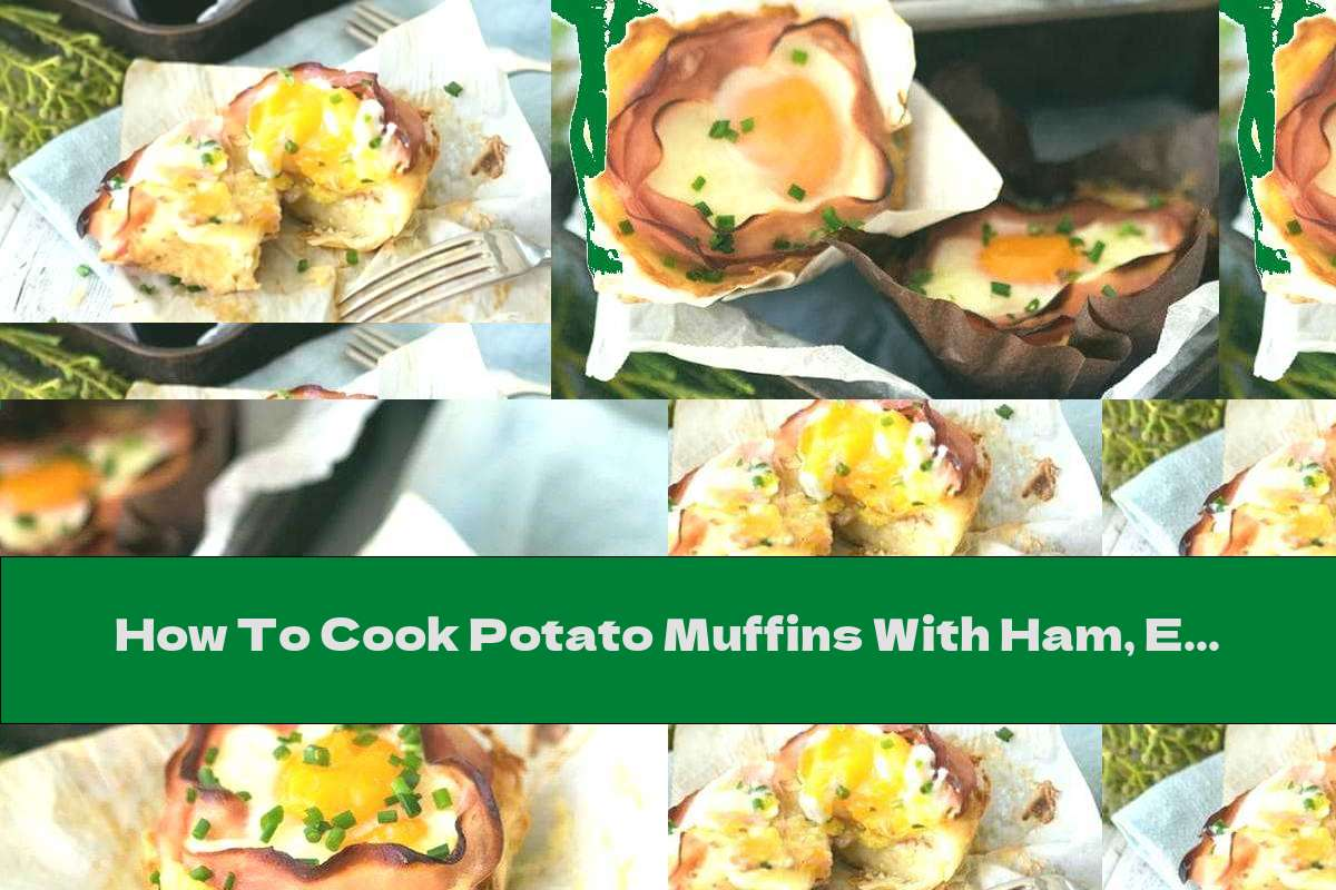 How To Cook Potato Muffins With Ham, Egg And Cheese - Recipe