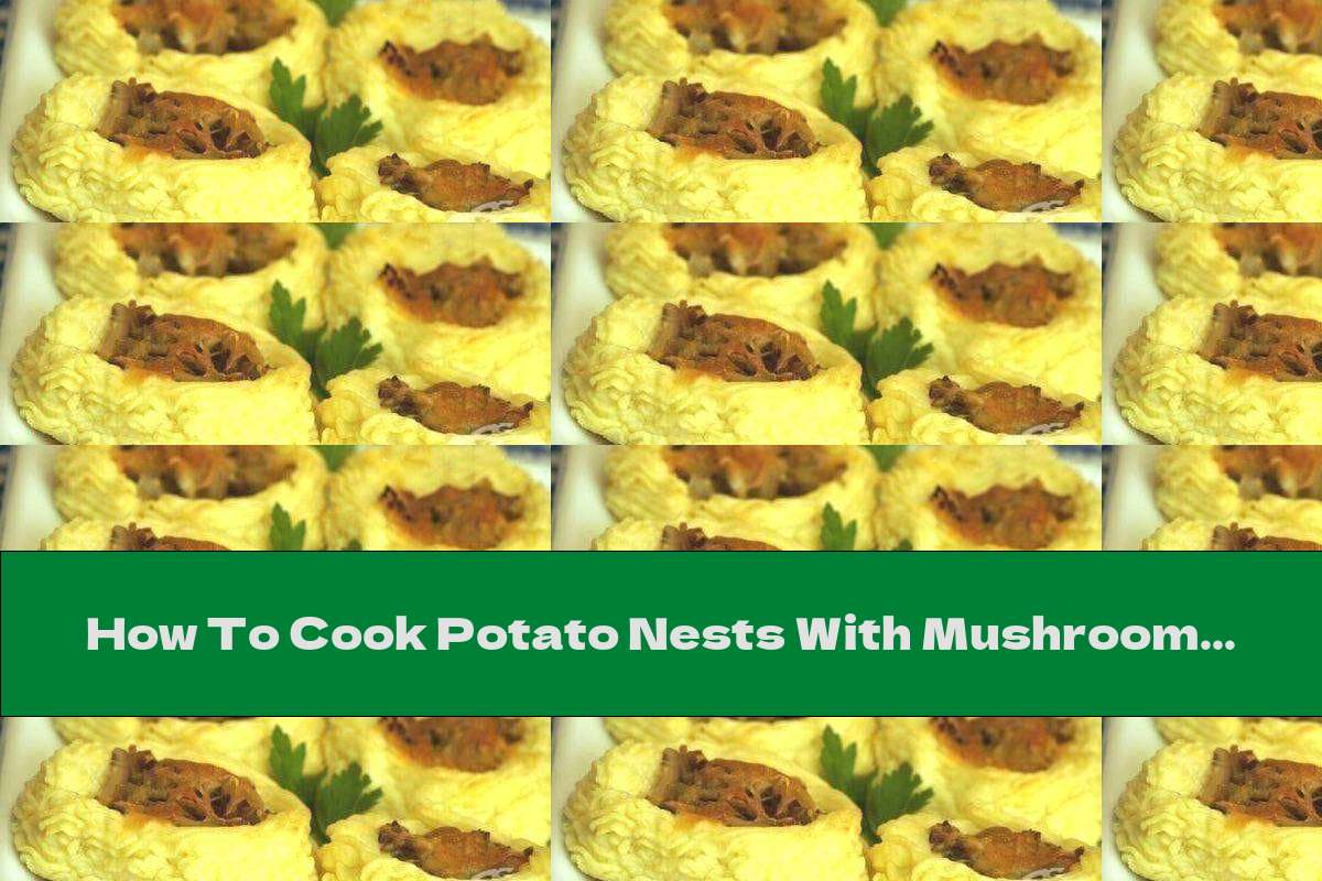 How To Cook Potato Nests With Mushrooms And Cheese - Recipe