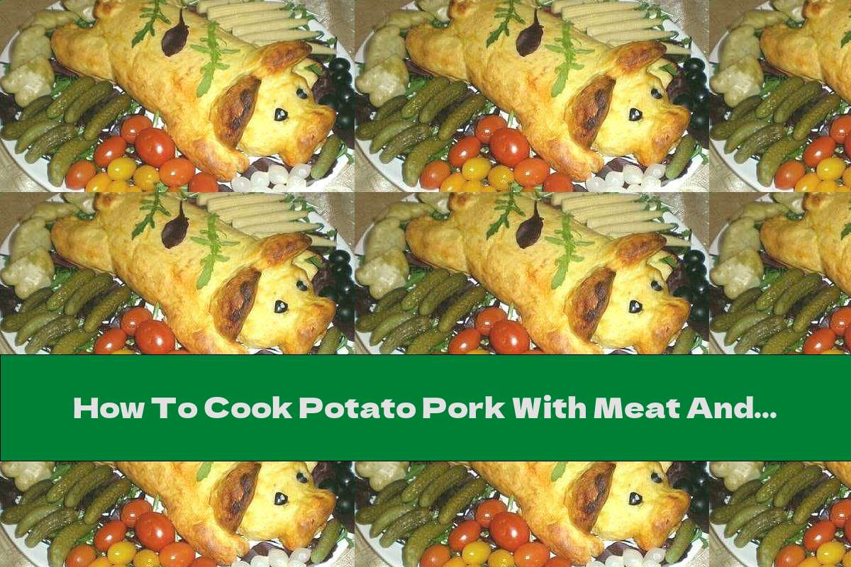 How To Cook Potato Pork With Meat And Vegetables - Recipe