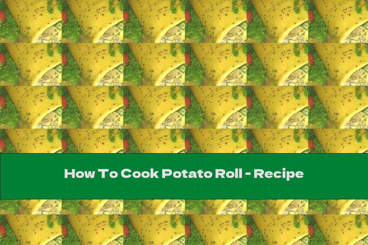 How To Cook Potato Roll - Recipe
