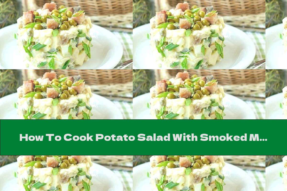 How To Cook Potato Salad With Smoked Mackerel, Cottage Cheese And Eggs - Recipe