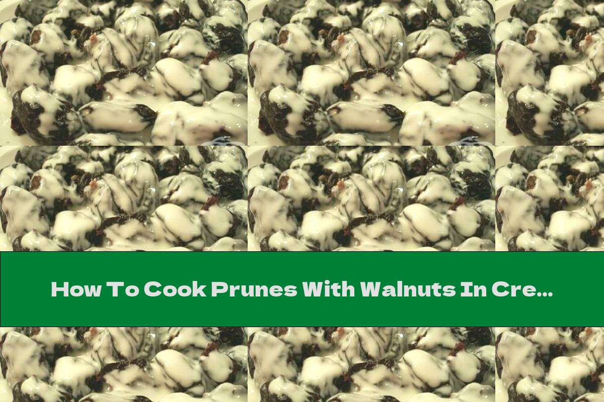 How To Cook Prunes With Walnuts In Cream And Chocolate - Recipe