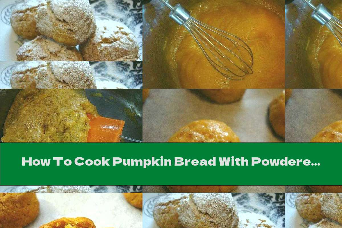 How To Cook Pumpkin Bread With Powdered Sugar - Recipe