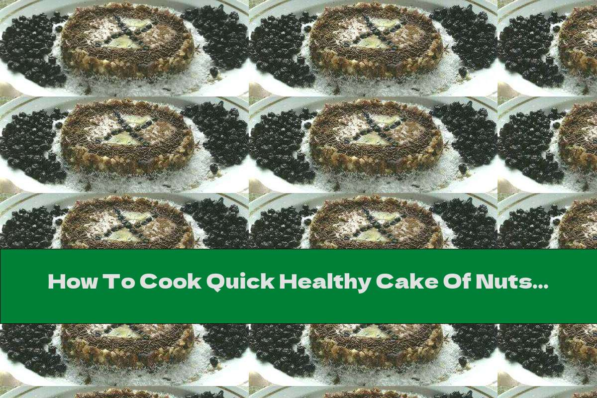 How To Cook Quick Healthy Cake Of Nuts And Fruits Without Baking - Recipe