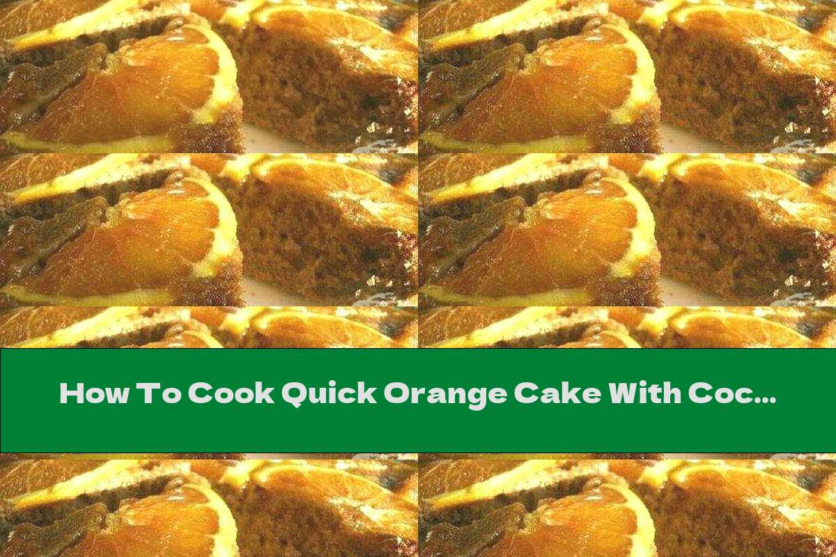 How To Cook Quick Orange Cake With Cocoa - Recipe