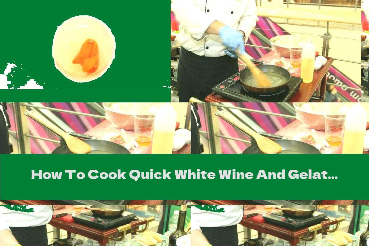 How To Cook Quick White Wine And Gelatin Candies - Recipe