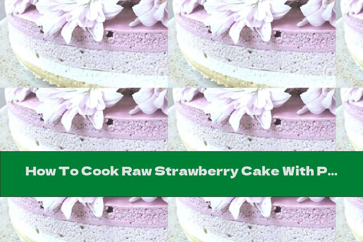 How To Cook Raw Strawberry Cake With Porridge, Coconut And Vanilla - Recipe