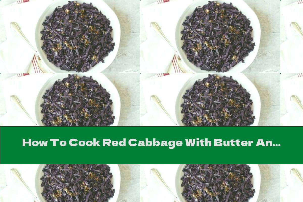 How To Cook Red Cabbage With Butter And Thyme - Recipe