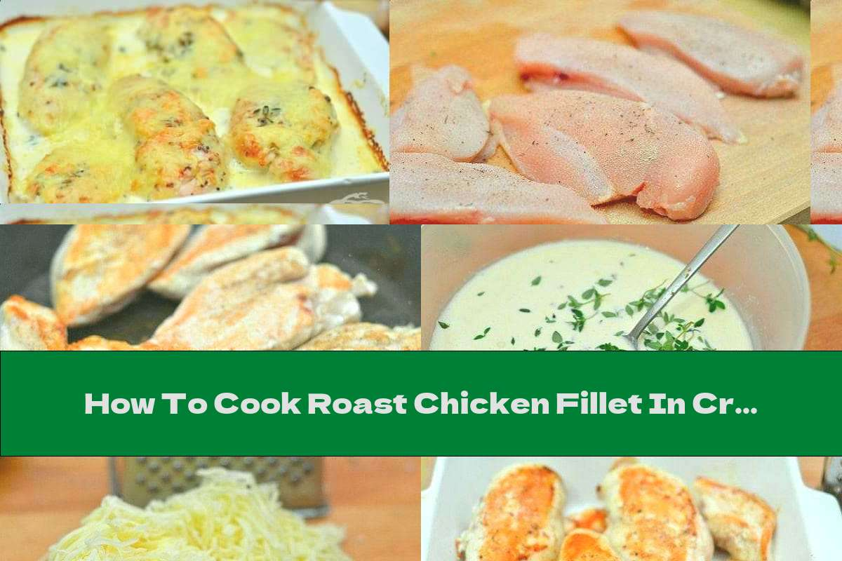 How To Cook Roast Chicken Fillet In Cream Sauce With Garlic, Mustard And Yellow Cheese Crust - Recipe