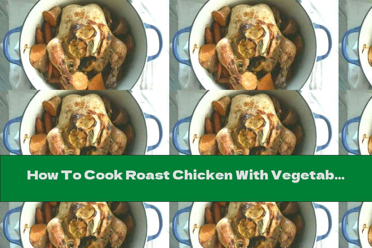 How To Cook Roast Chicken With Vegetables In A Saucepan - Recipe