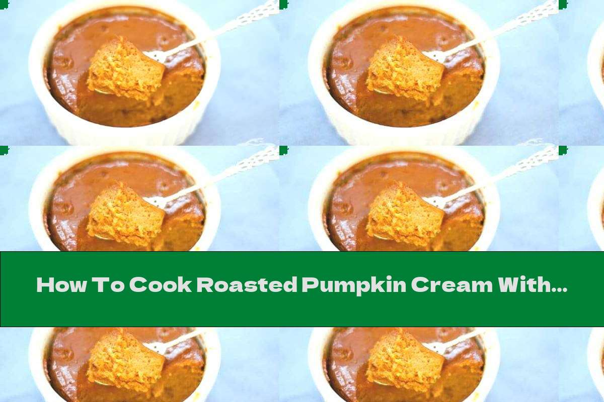 How To Cook Roasted Pumpkin Cream With Caramel Sauce And Rum - Recipe