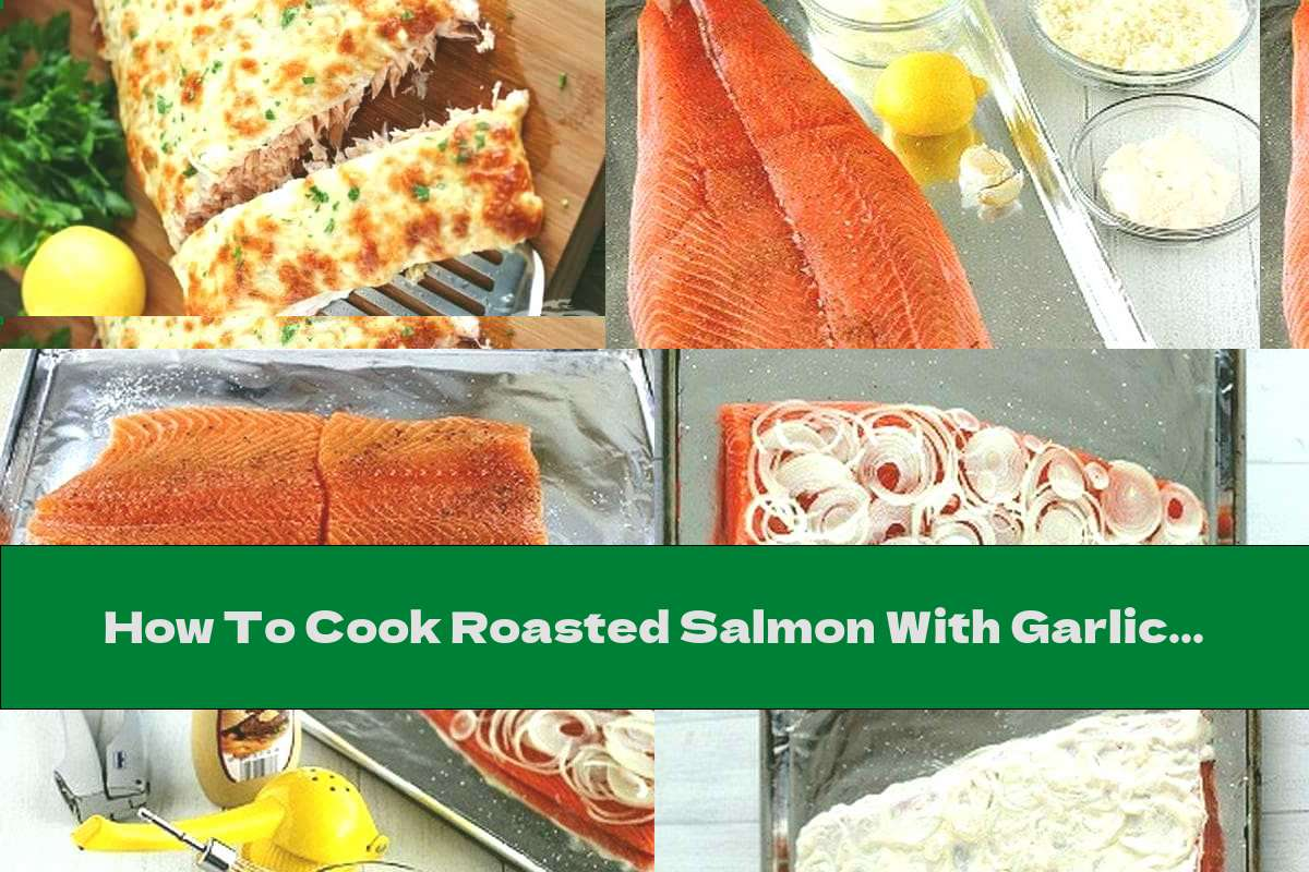 How To Cook Roasted Salmon With Garlic Sauce And Cheese - Recipe
