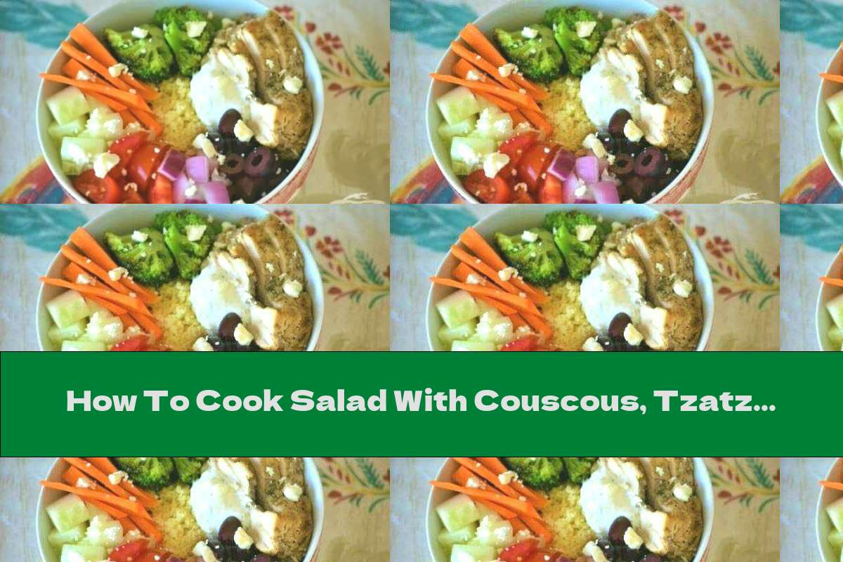 How To Cook Salad With Couscous, Tzatziki Sauce And Chicken - Recipe