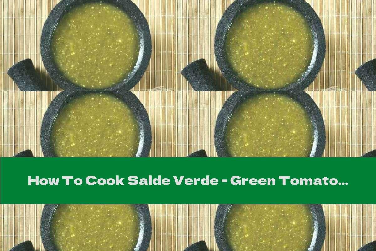 How To Cook Salde Verde - Green Tomato Sauce - Recipe