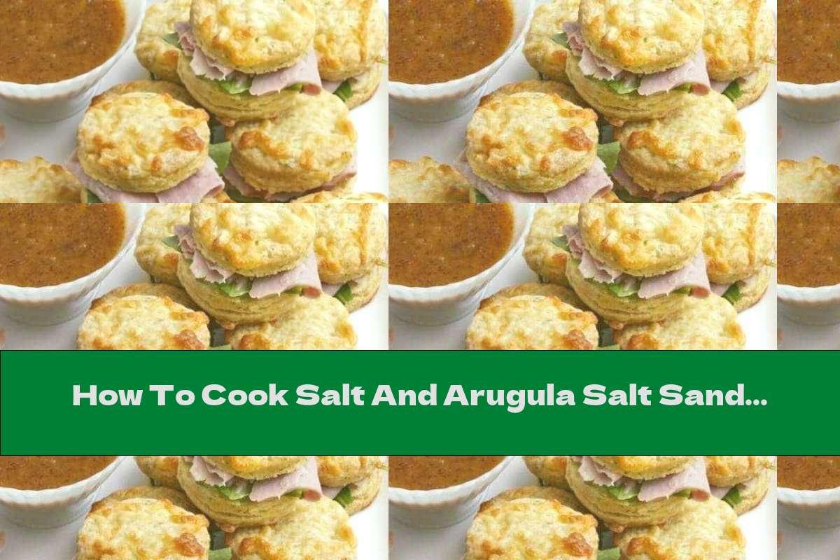 How To Cook Salt And Arugula Salt Sandwich - Recipe