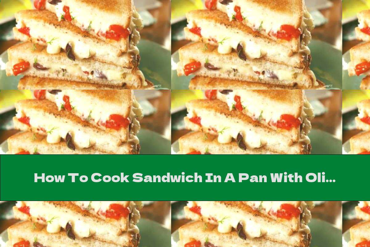 How To Cook Sandwich In A Pan With Olives And Roasted Peppers - Recipe