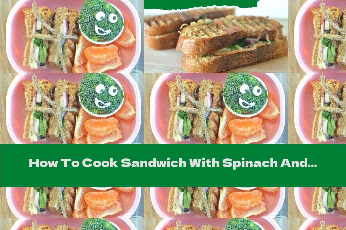 How To Cook Sandwich With Spinach And Turkey - Recipe