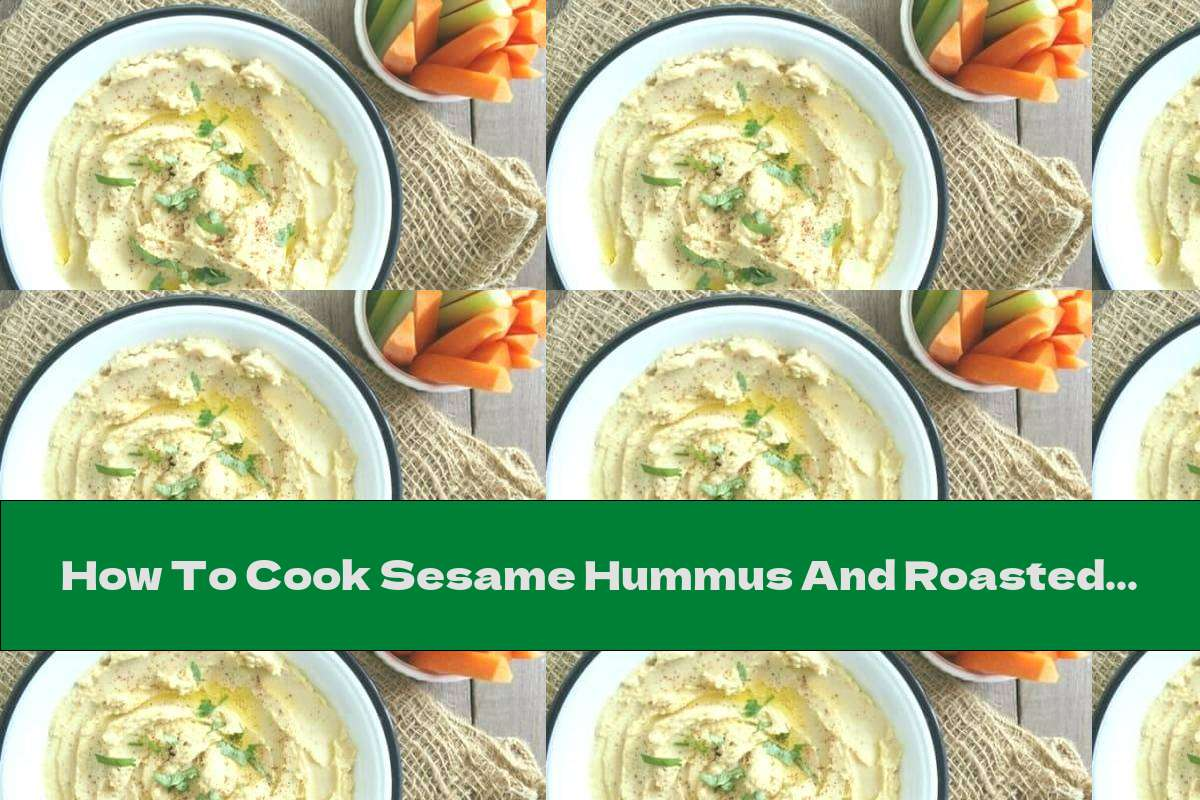 How To Cook Sesame Hummus And Roasted Garlic - Recipe