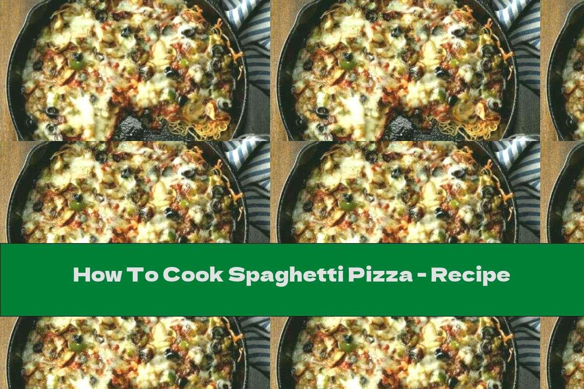 How To Cook Spaghetti Pizza - Recipe