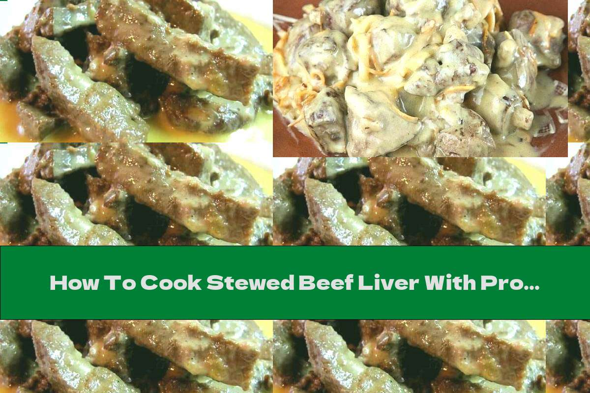 How To Cook Stewed Beef Liver With Processed Cheese, Dill, Garlic And Onions - Recipe
