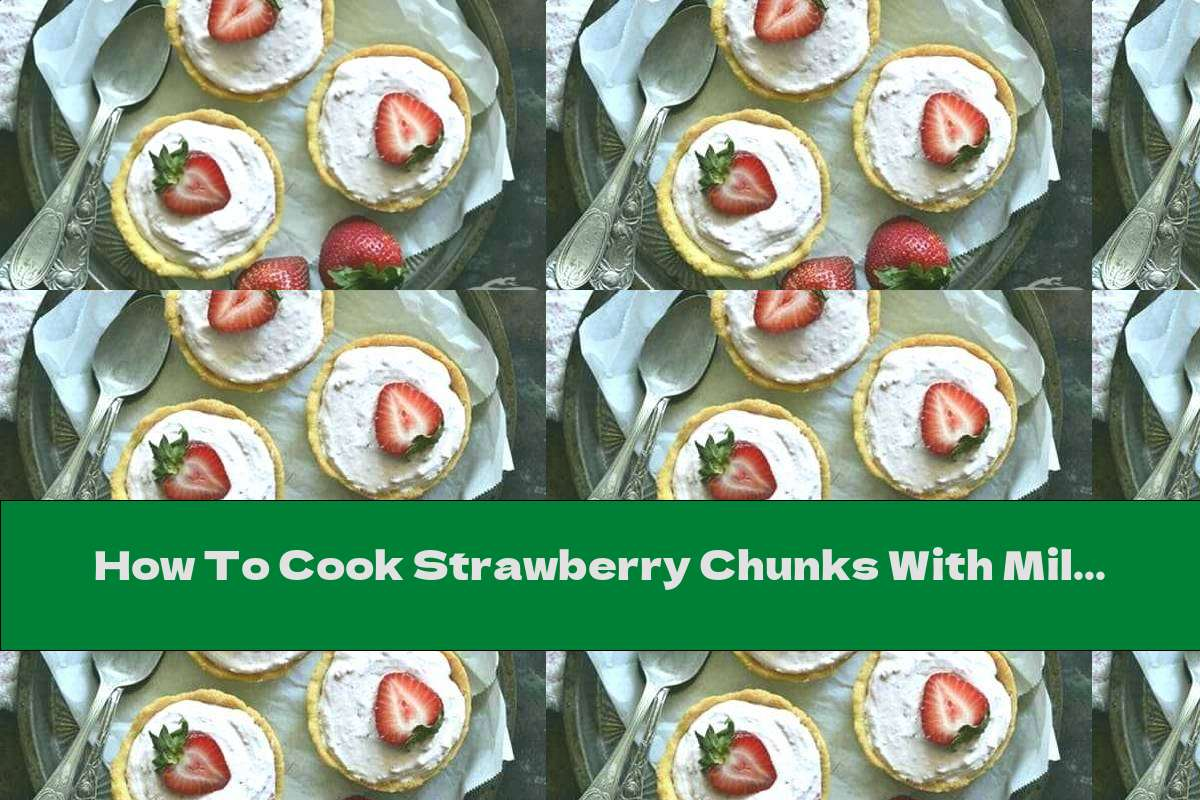 How To Cook Strawberry Chunks With Milk Ice Cream - Recipe