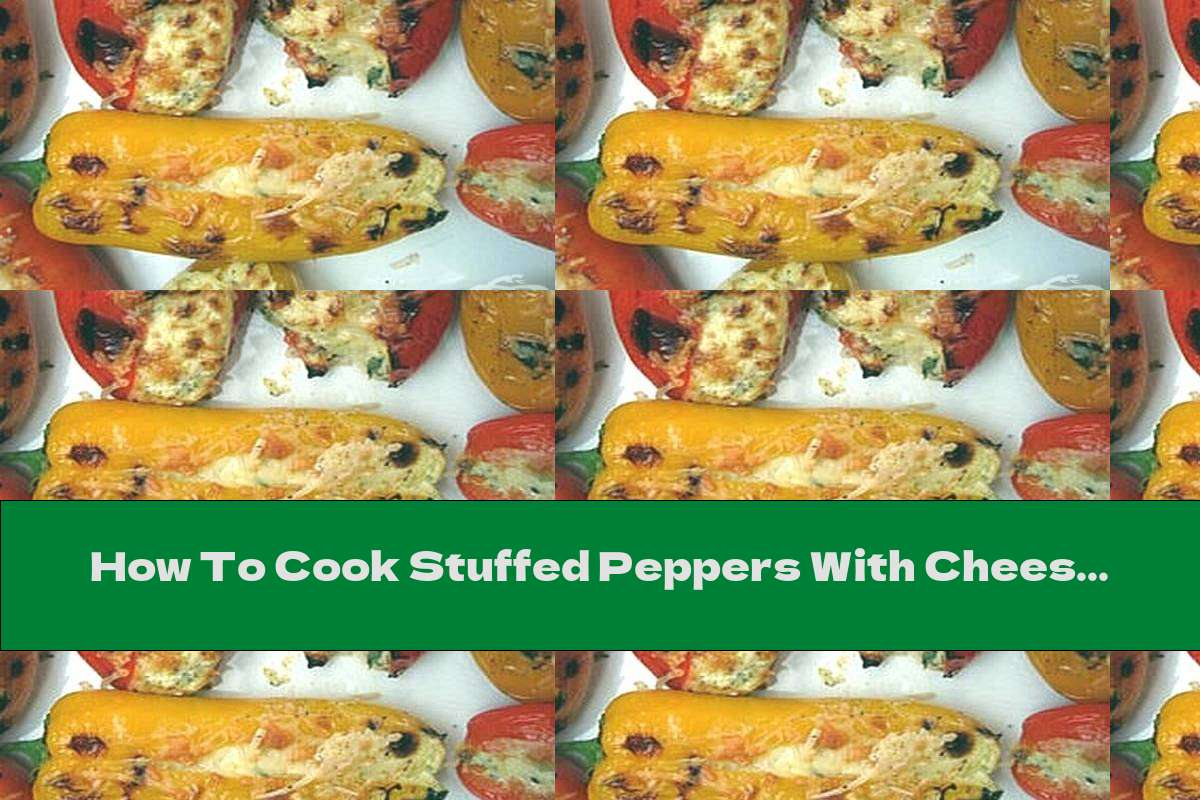 How To Cook Stuffed Peppers With Cheese, Eggs, Tomatoes And Dill - Recipe