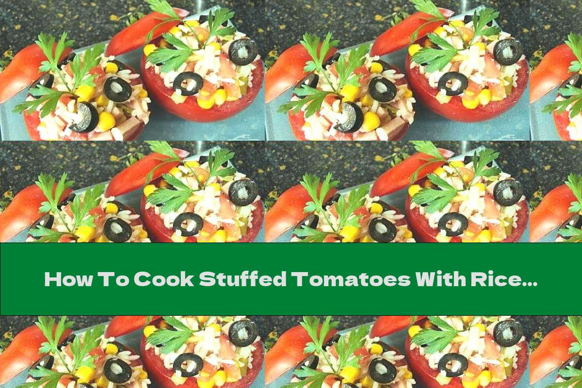 How To Cook Stuffed Tomatoes With Rice Salad - Recipe