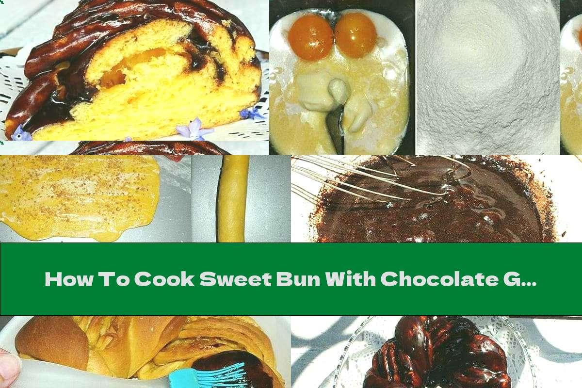 How To Cook Sweet Bun With Chocolate Glaze - Recipe