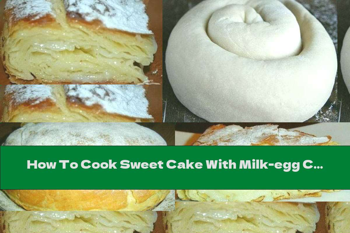 How To Cook Sweet Cake With Milk-egg Cream And Powdered Sugar - Recipe