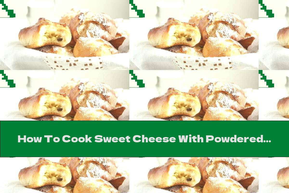 How To Cook Sweet Cheese With Powdered Sugar - Recipe