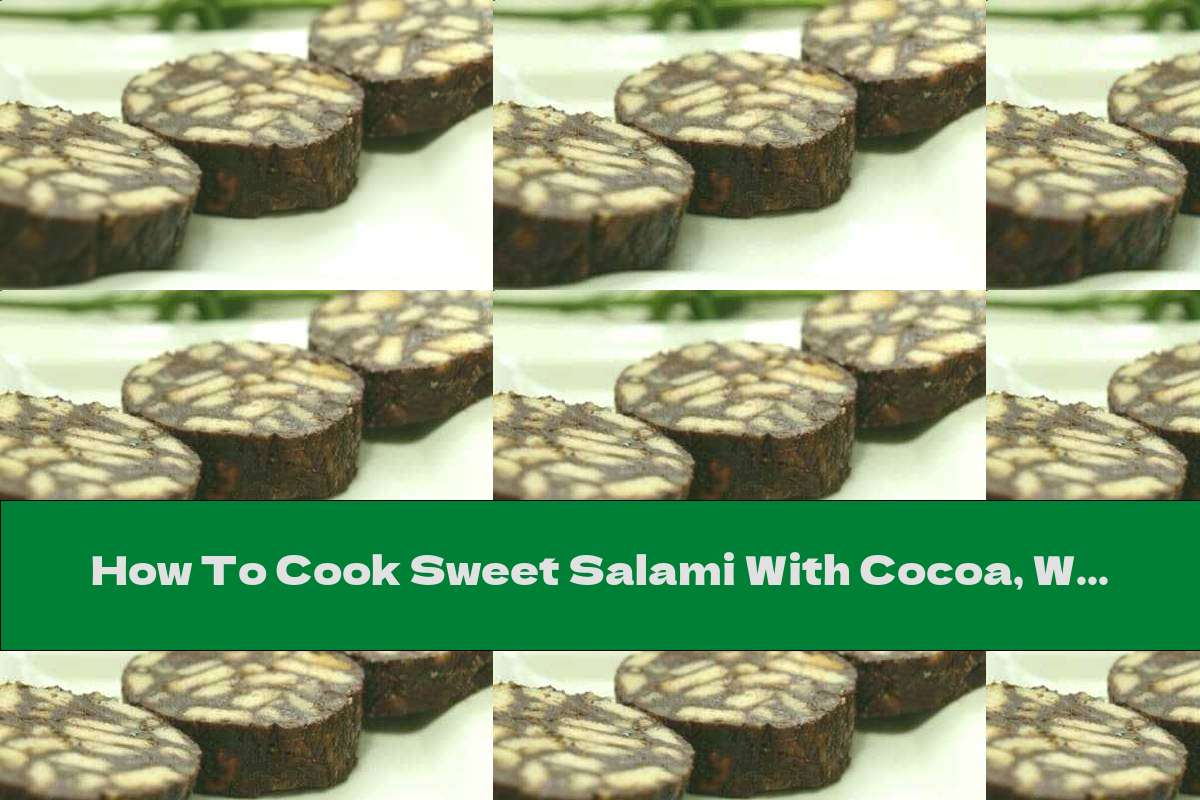 How To Cook Sweet Salami With Cocoa, Walnuts And Egg - Recipe