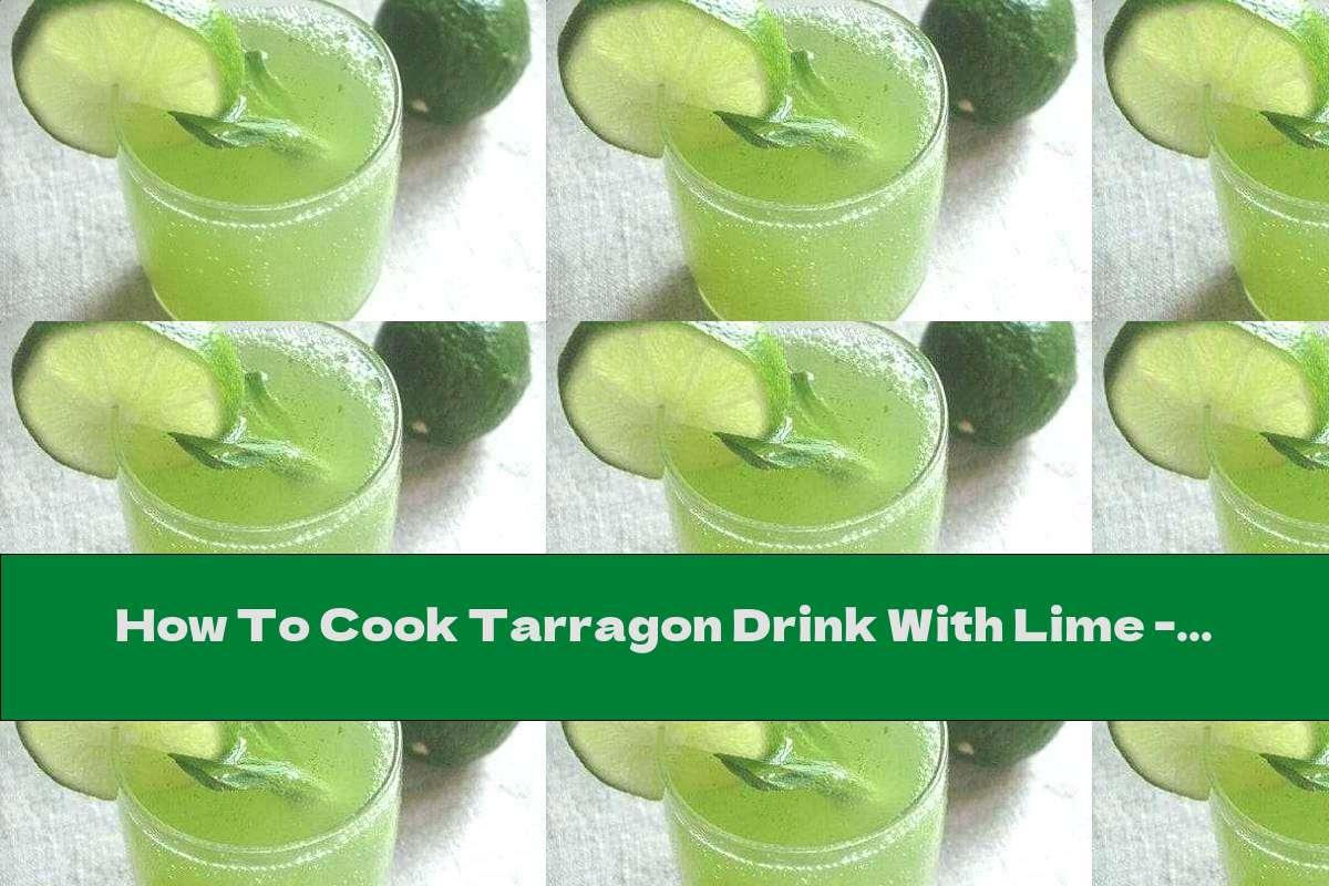 How To Cook Tarragon Drink With Lime - Recipe