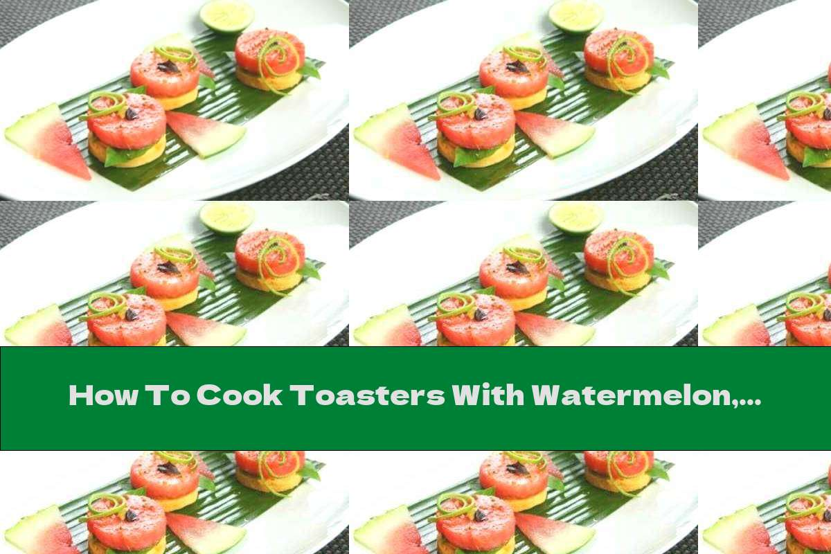 How To Cook Toasters With Watermelon, Melon And Cream Cheese - Recipe