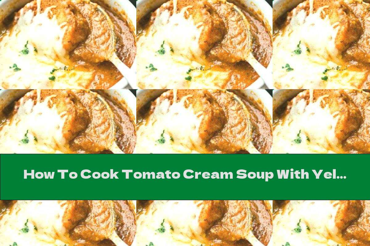 How To Cook Tomato Cream Soup With Yellow Cheese With Croutons - Recipe