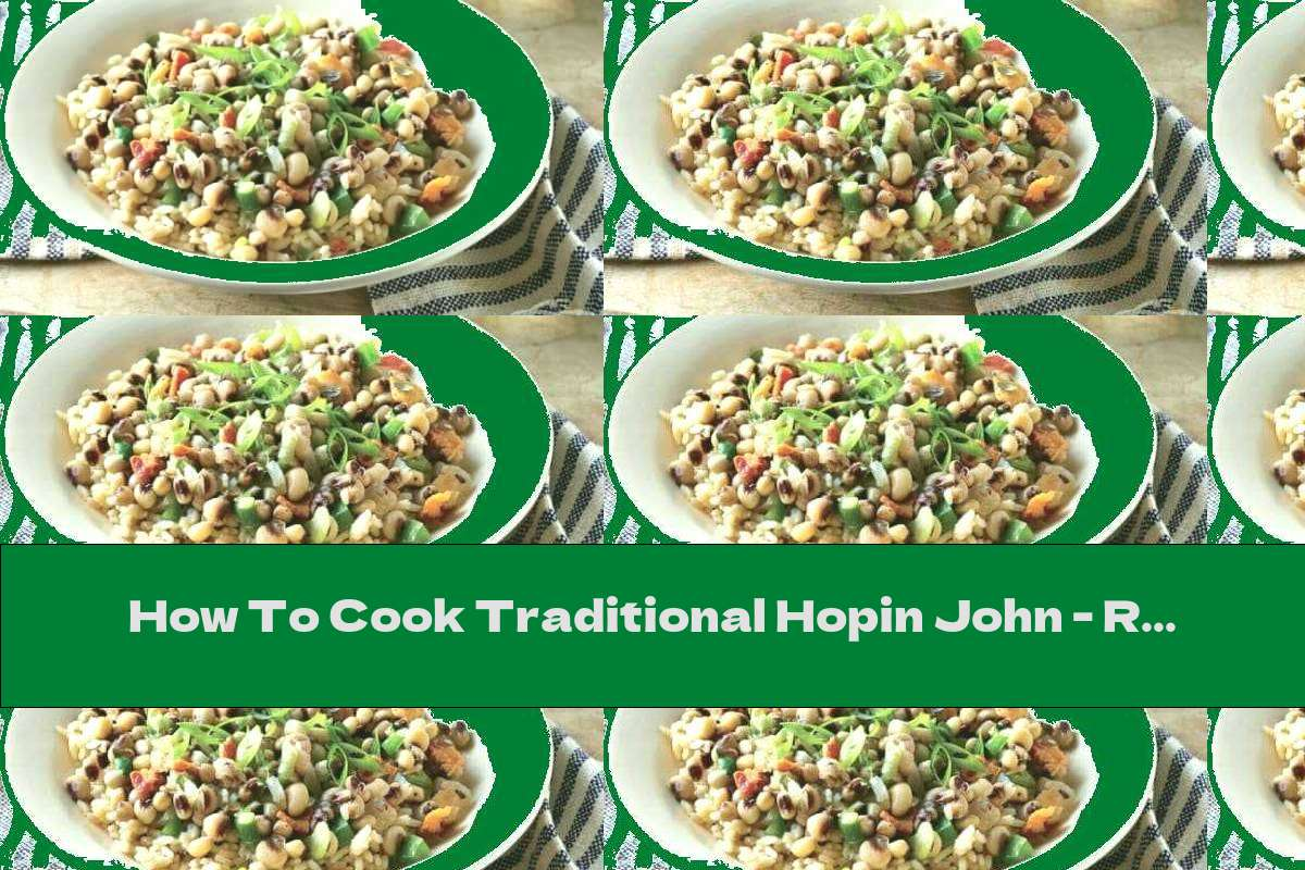 How To Cook Traditional Hopin John - Rice With Beans And Bacon - Recipe