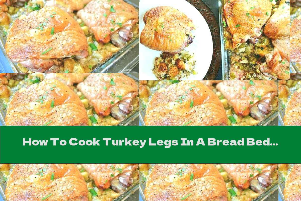 How To Cook Turkey Legs In A Bread Bed With Bacon And Apples - Recipe
