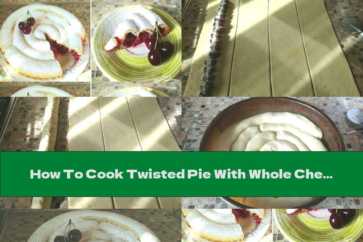How To Cook Twisted Pie With Whole Cherries And Powdered Sugar - Recipe