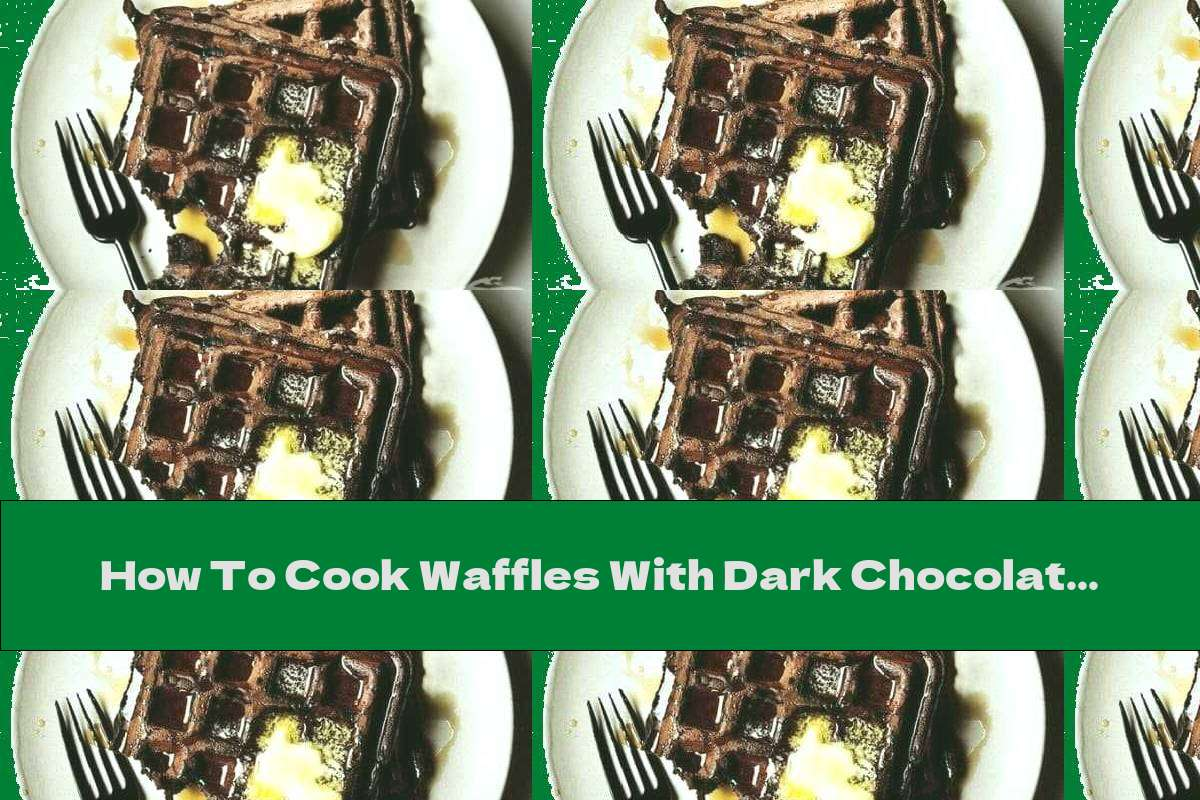 How To Cook Waffles With Dark Chocolate And Brown Sugar - Recipe