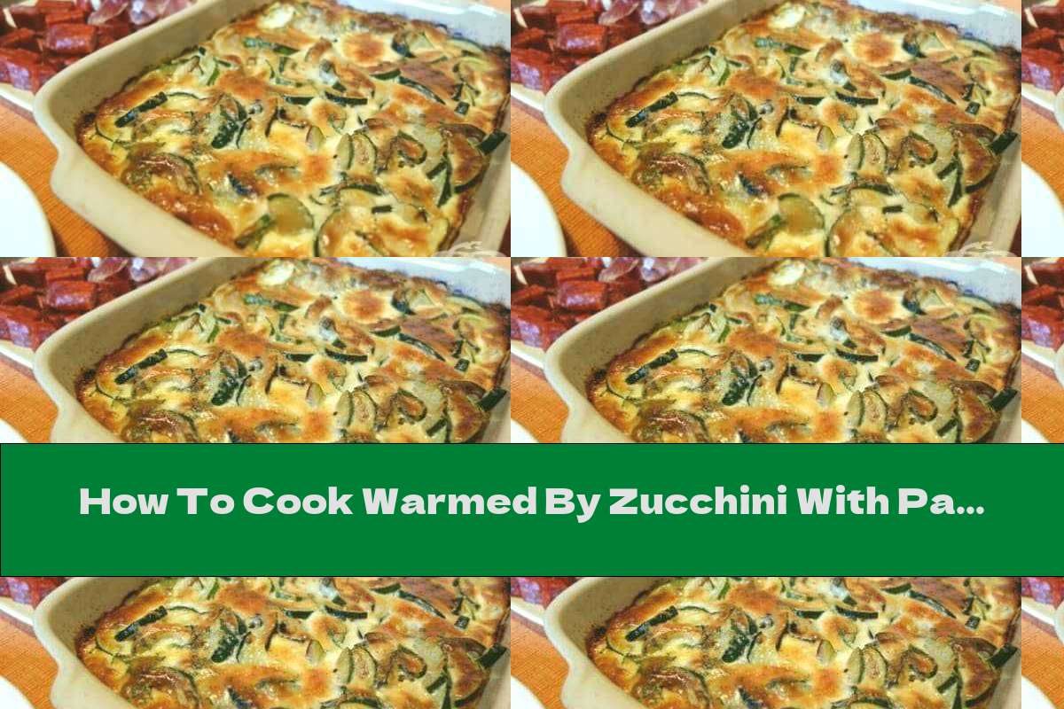 How To Cook Warmed By Zucchini With Parmesan And Egg Topping - Recipe