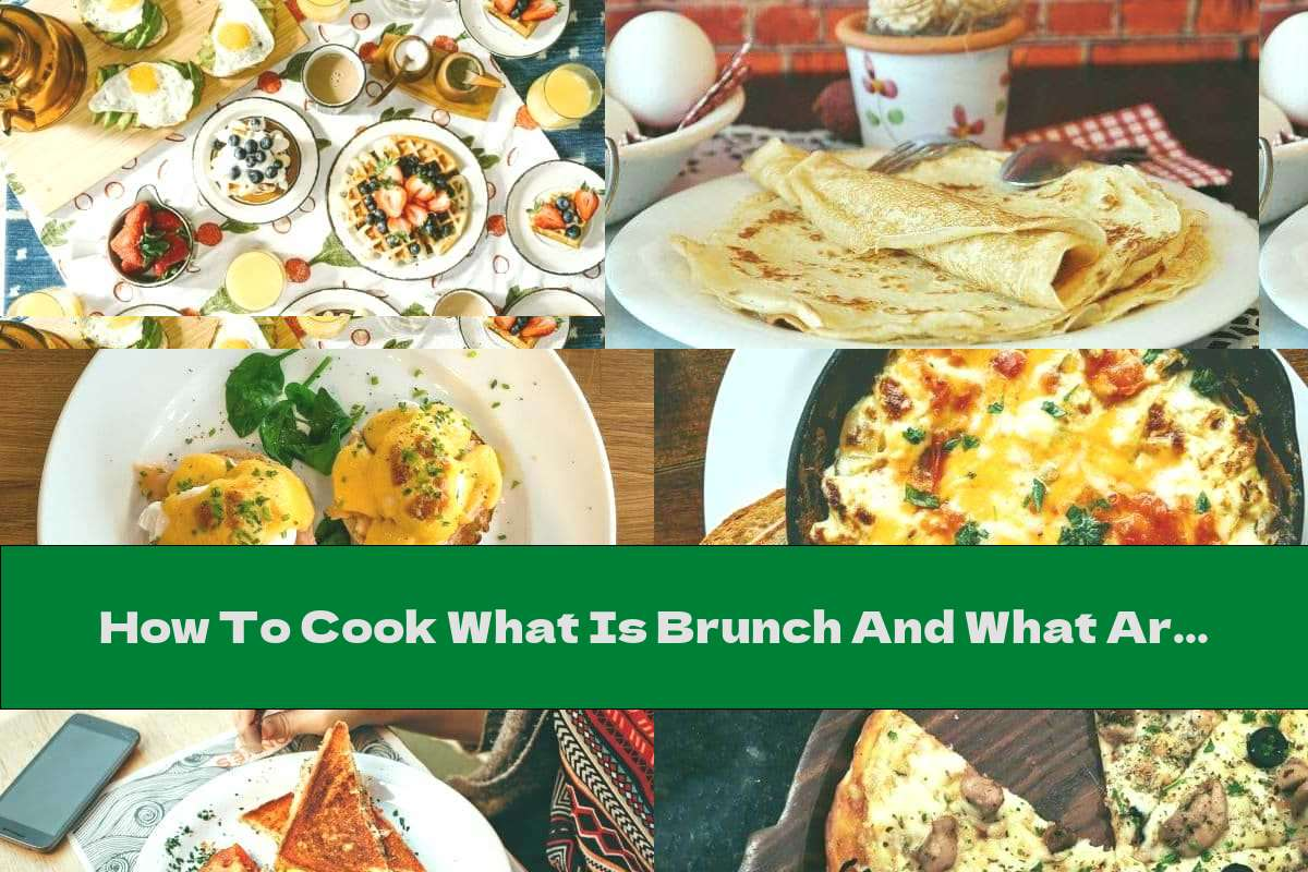 How To Cook What Is Brunch And What Are The Best Brunch Recipes For The Weekend - Recipe