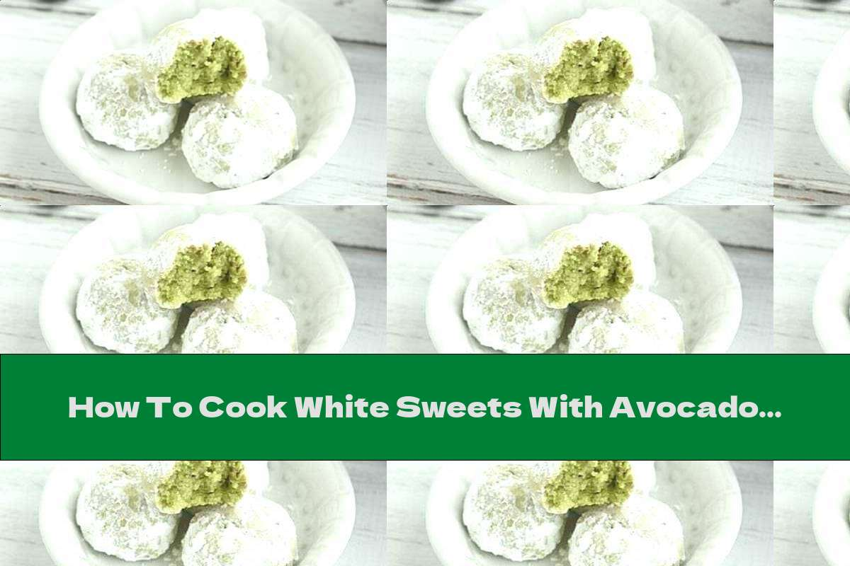 How To Cook White Sweets With Avocado - Recipe