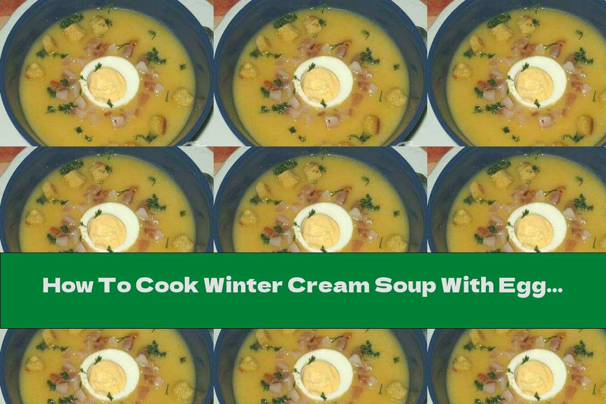 How To Cook Winter Cream Soup With Egg And Bacon - Recipe