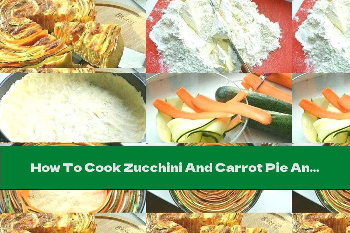 How To Cook Zucchini And Carrot Pie And Milk Topping With Yellow Cheese And Garlic - Recipe