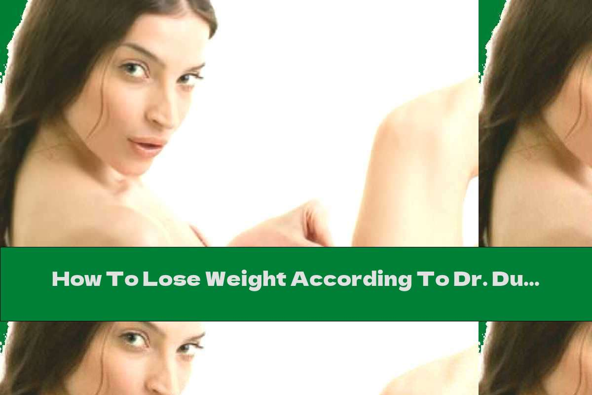How To Lose Weight According To Dr. Ducan