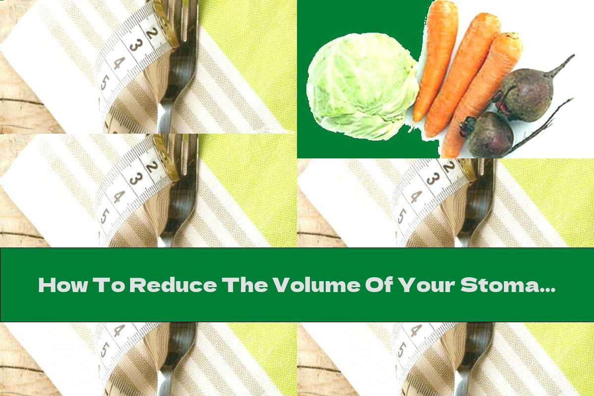 How To Reduce The Volume Of Your Stomach With The Help Of Food