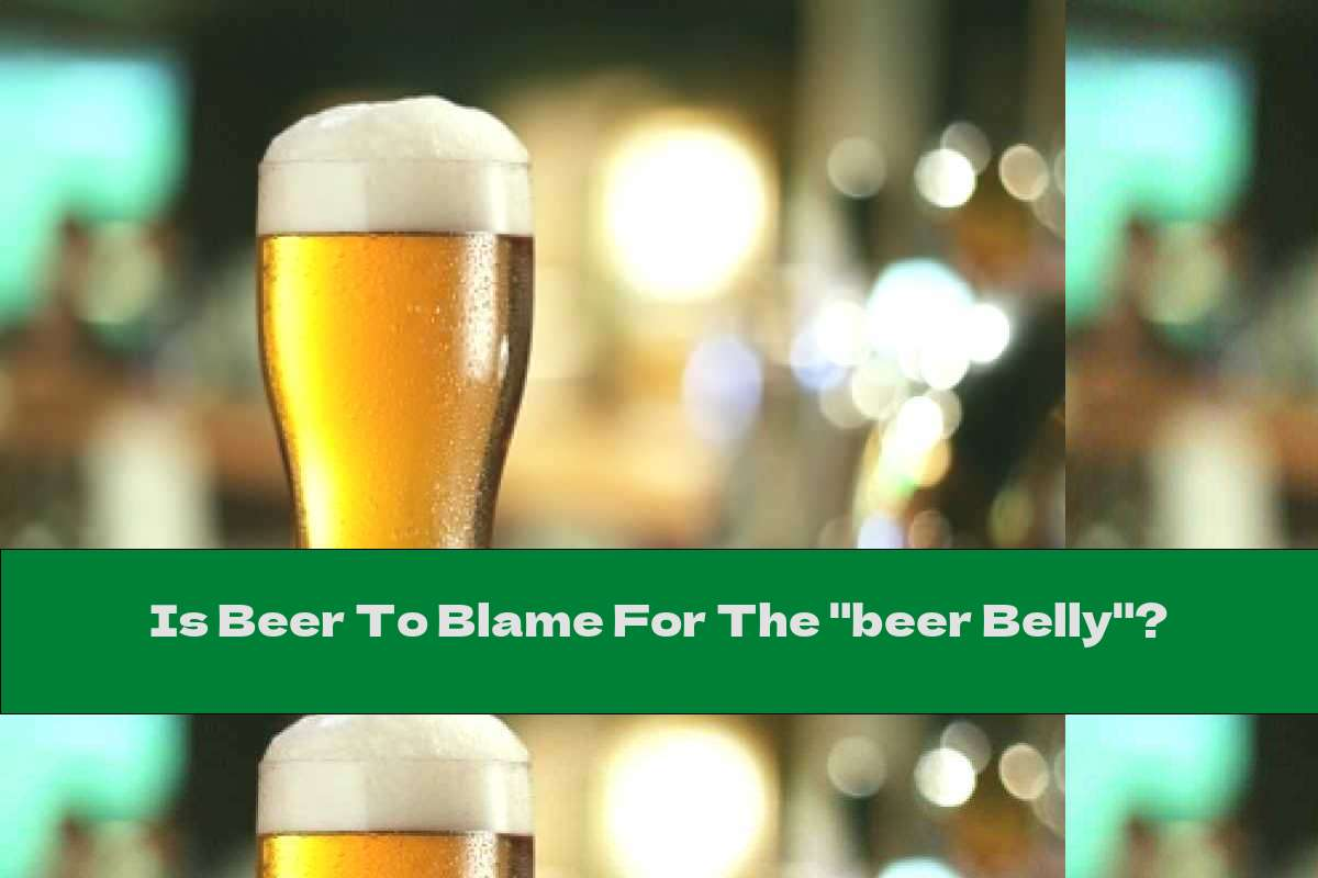 """Is Beer To Blame For The """"beer Belly""""?"""
